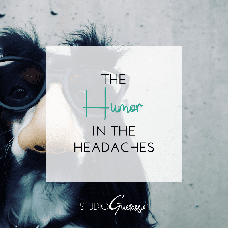 The Humor in the Headaches