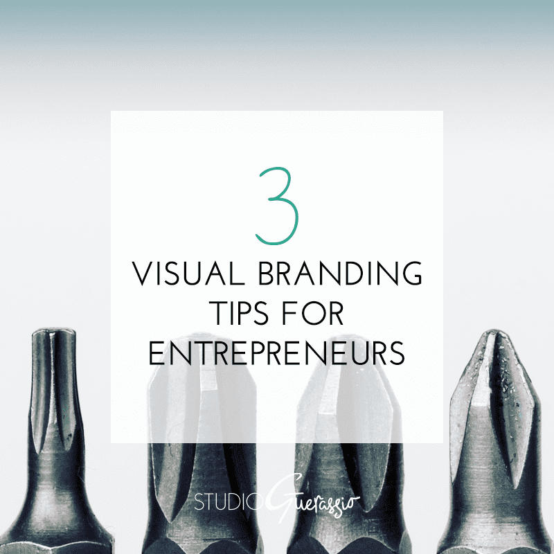 3 Visual Branding Tips for Entrepreneurs
