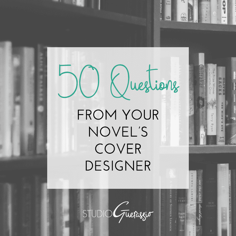 50 Questions from Your Novel's Cover Designer