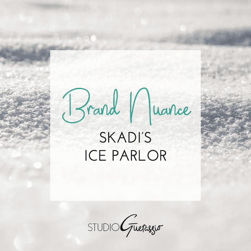 Brand Nuance: Skadi's Ice Parlor