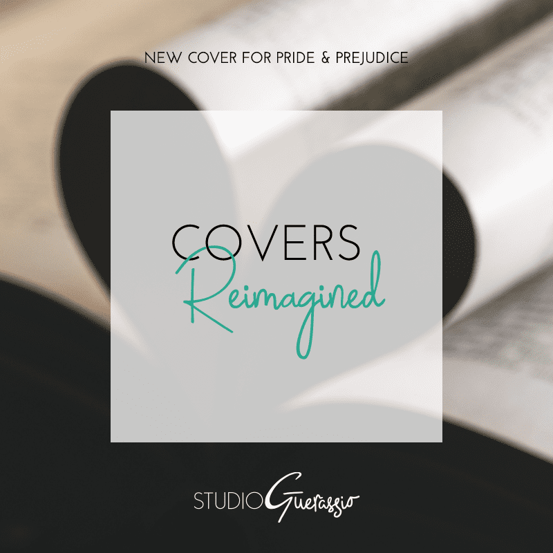 Covers Reimagined: Pride & Prejudice
