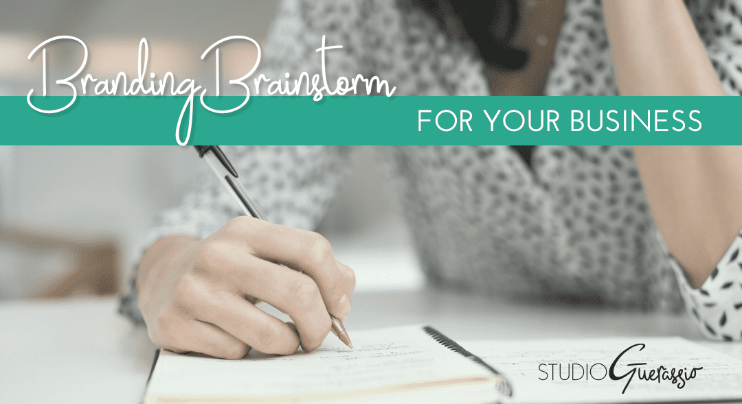 Image of woman writing on notepad, with text Branding Brainstorm for Your Business, by Studio Guerassio